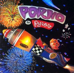Porno For Pyros (ST) Cover